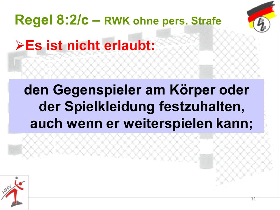 Regel 8:2/c – RWK ohne pers. Strafe
