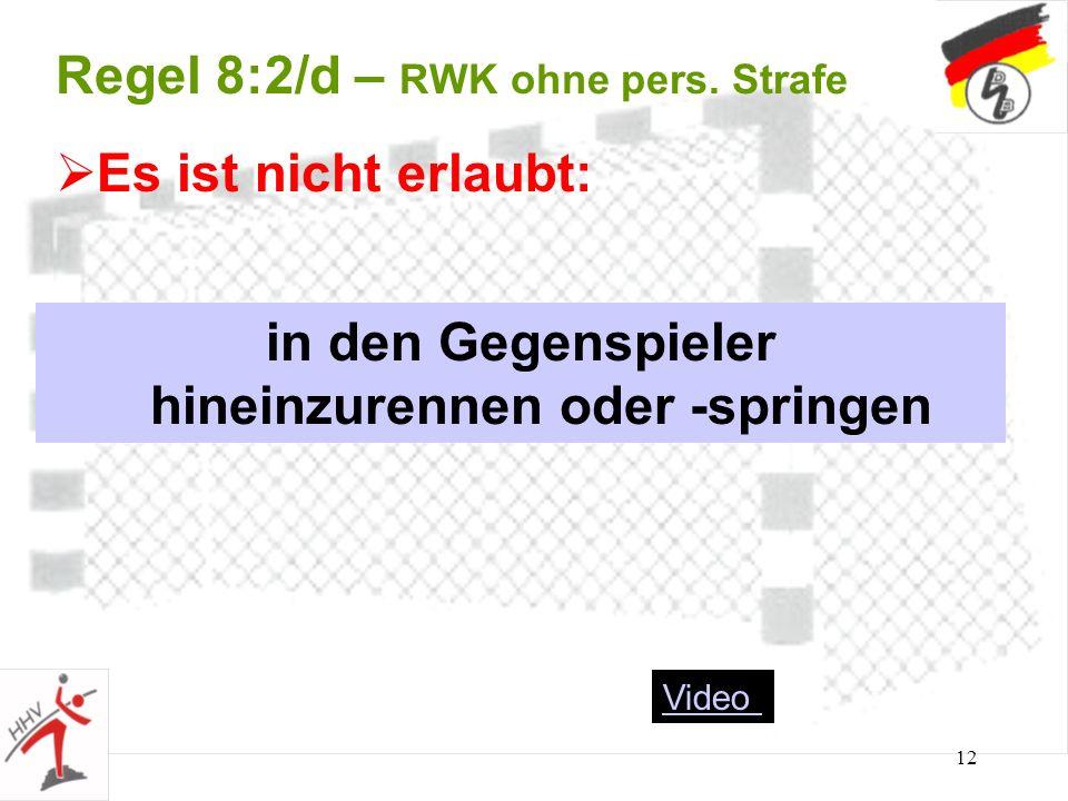 Regel 8:2/d – RWK ohne pers. Strafe