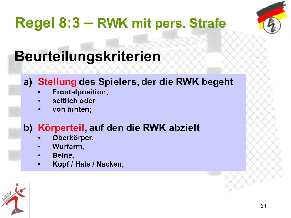 Regel 8:3 – RWK mit pers. Strafe