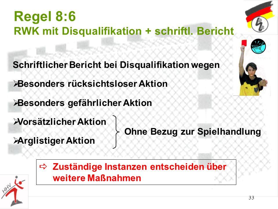 Regel 8:6 RWK mit Disqualifikation + schriftl. Bericht