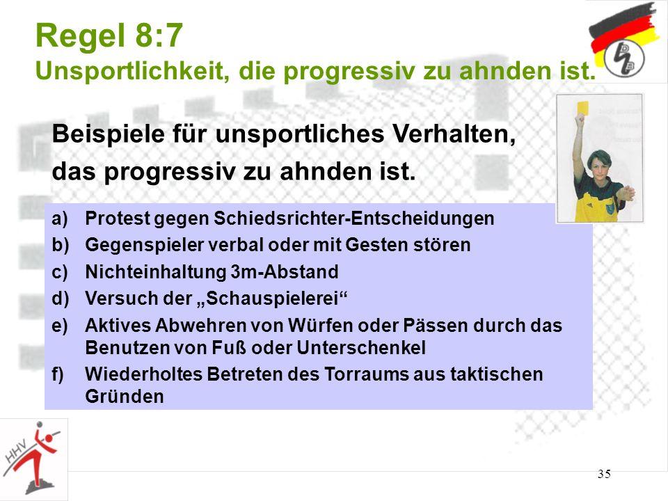 Regel 8:7 Unsportlichkeit, die progressiv zu ahnden ist.