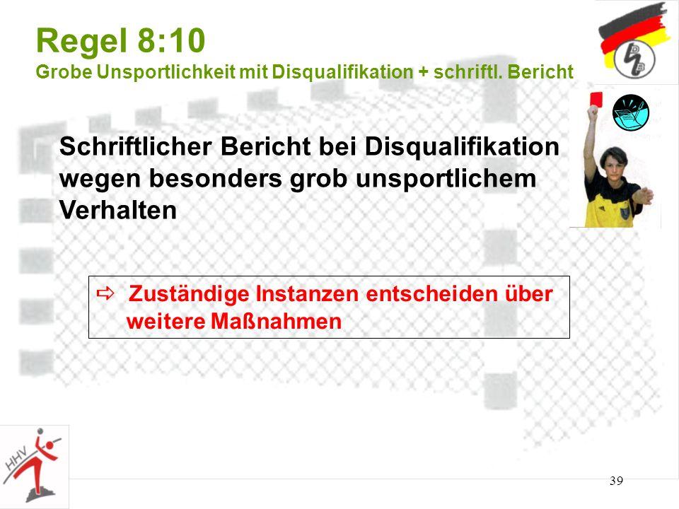 Regel 8:10 Grobe Unsportlichkeit mit Disqualifikation + schriftl