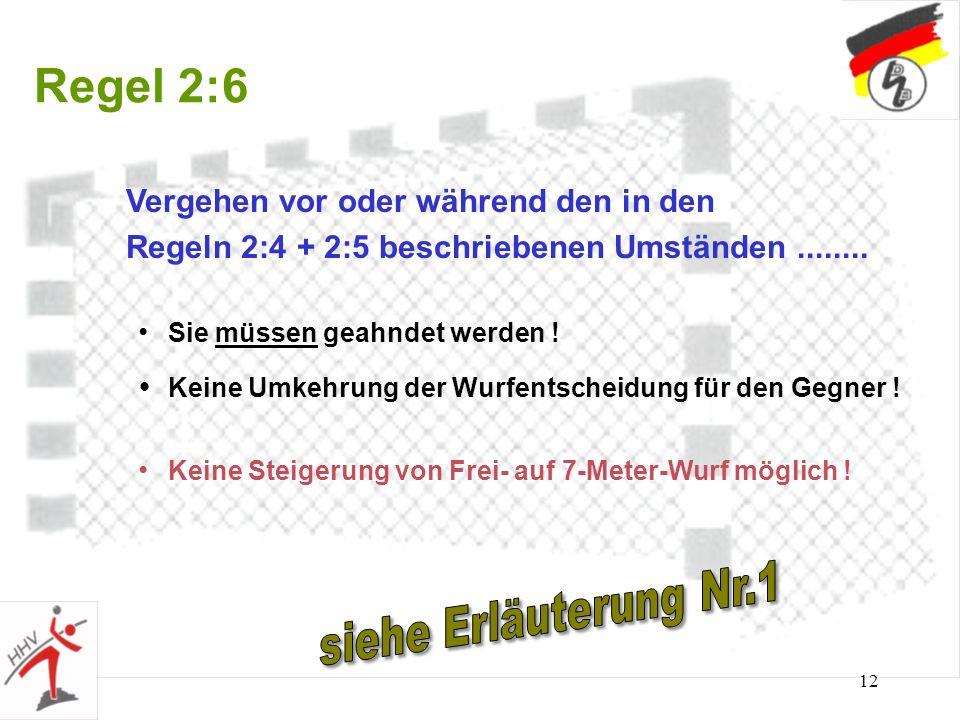 Regel 2:6 siehe Erläuterung Nr.1 Vergehen vor oder während den in den