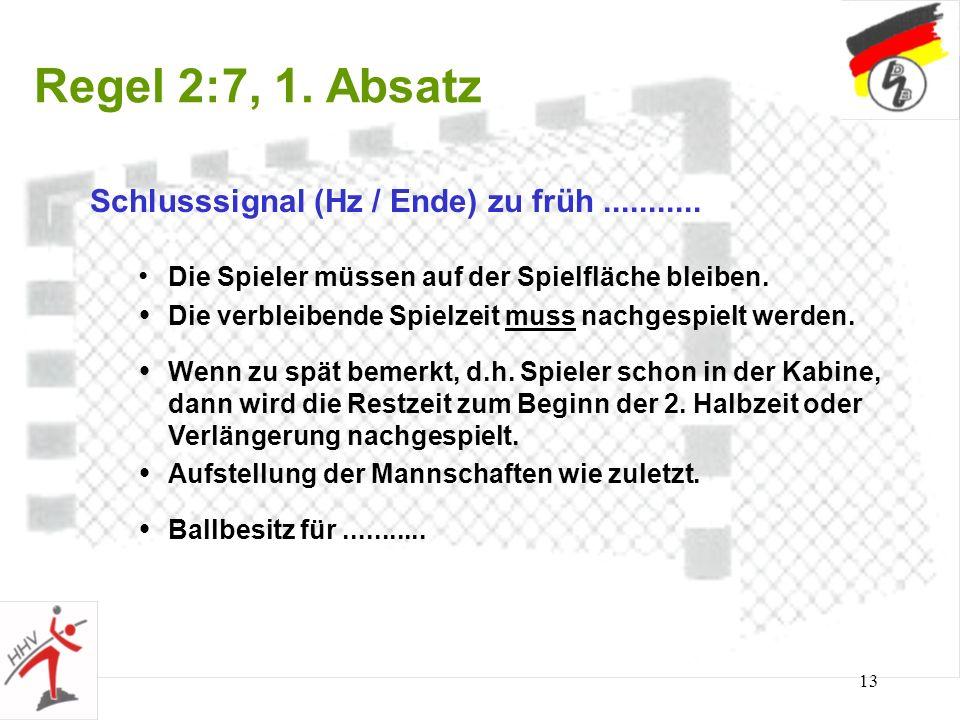 Regel 2:7, 1. Absatz Schlusssignal (Hz / Ende) zu früh ...........