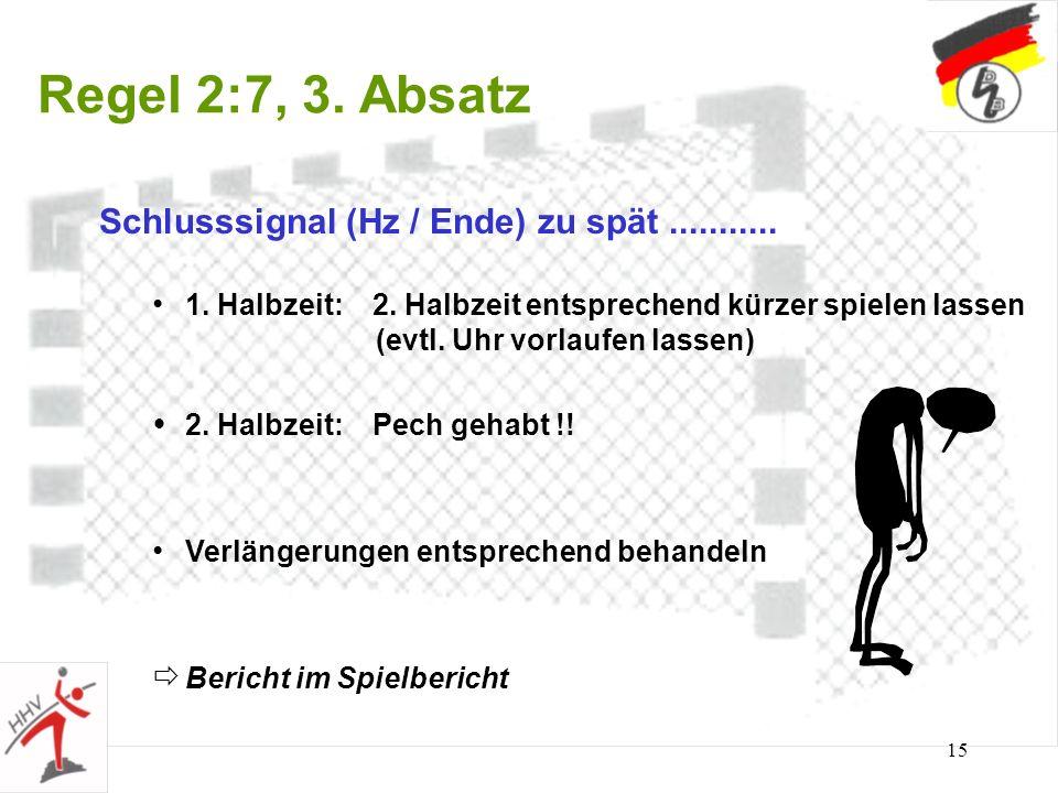Regel 2:7, 3. Absatz Schlusssignal (Hz / Ende) zu spät ...........