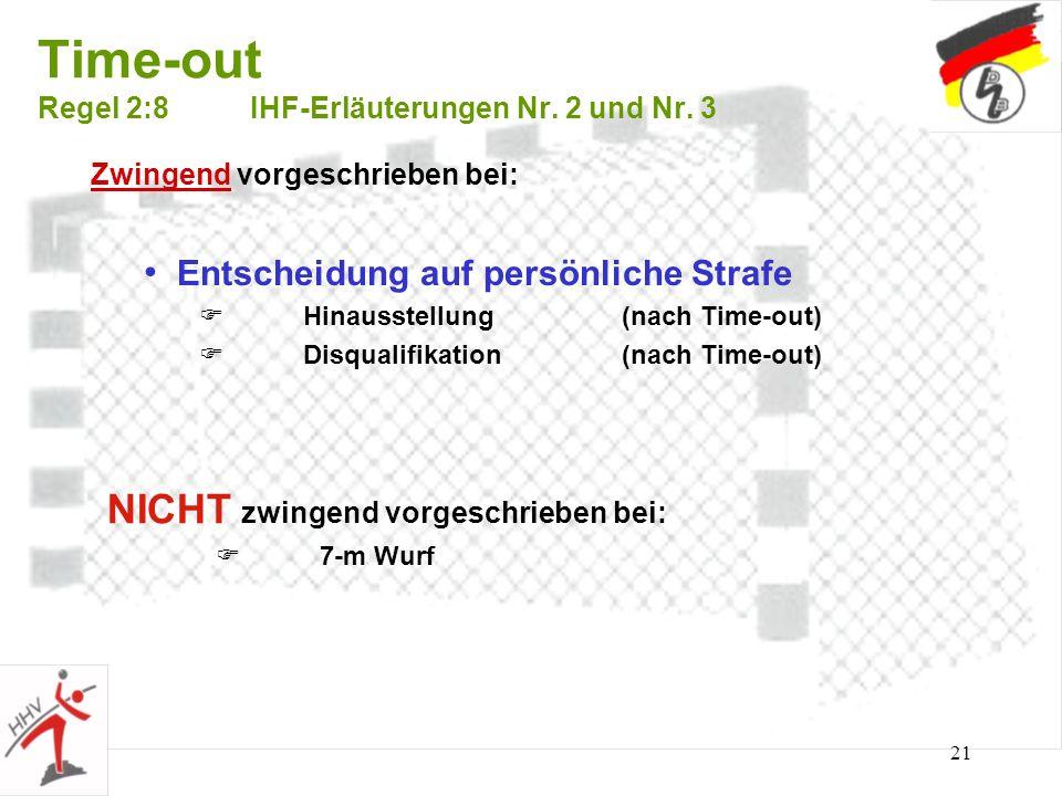 Time-out Regel 2:8 IHF-Erläuterungen Nr. 2 und Nr. 3