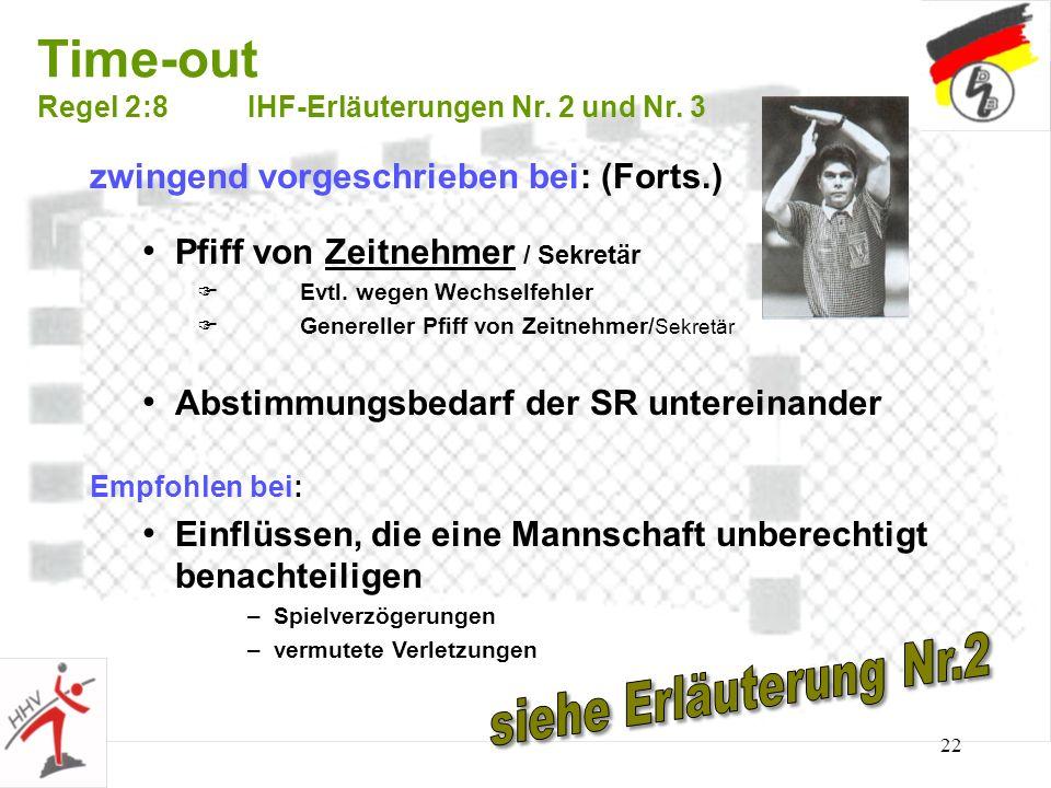 Time-out Regel 2 :8 IHF-Erläuterungen Nr. 2 und Nr. 3