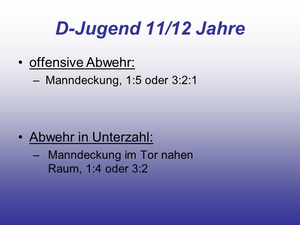 D-Jugend 11/12 Jahre offensive Abwehr: Abwehr in Unterzahl: