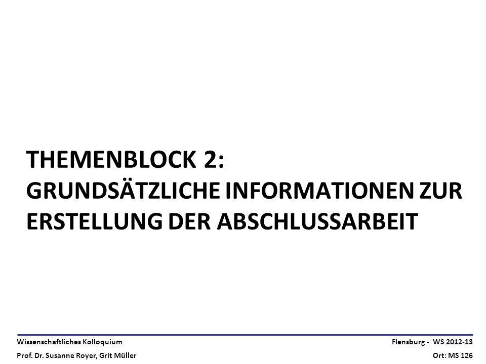 Themenblock 2: Grundsätzliche Informationen zur Erstellung der Abschlussarbeit