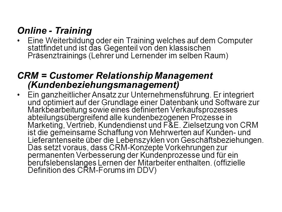 CRM = Customer Relationship Management (Kundenbeziehungsmanagement)