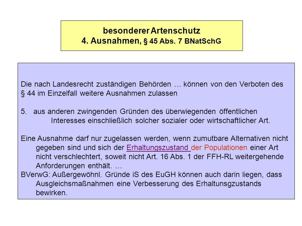 besonderer Artenschutz 4. Ausnahmen, § 45 Abs. 7 BNatSchG