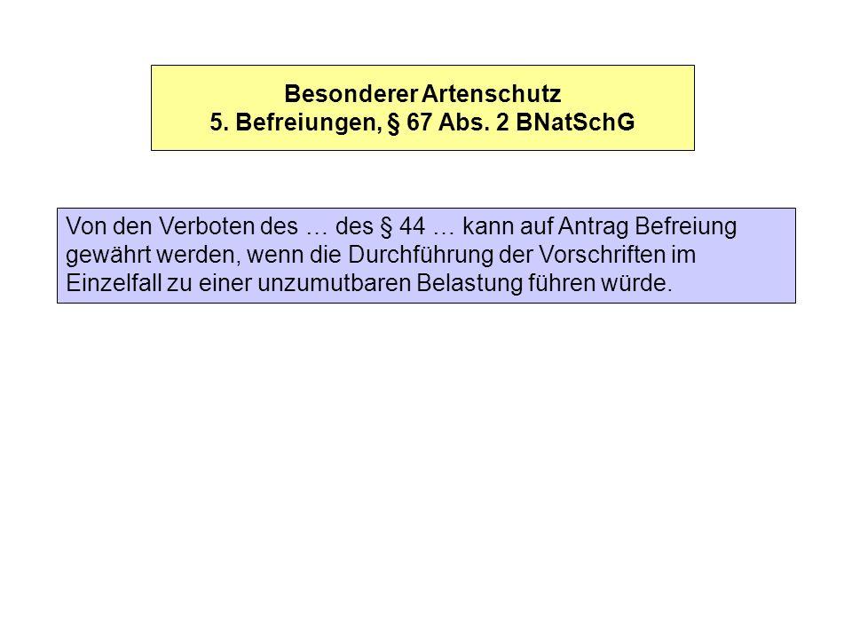 Besonderer Artenschutz 5. Befreiungen, § 67 Abs. 2 BNatSchG