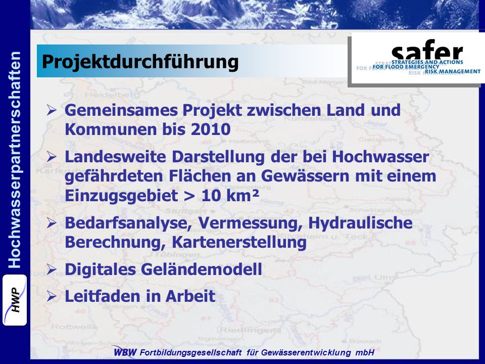 Projektdurchführung Gemeinsames Projekt zwischen Land und Kommunen bis 2010.