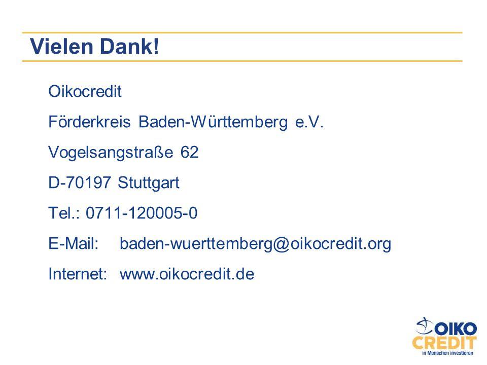Vielen Dank! Oikocredit Förderkreis Baden-Württemberg e.V.
