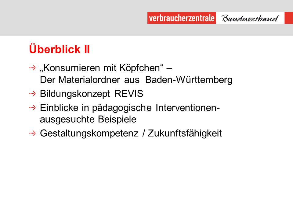 """Überblick II """"Konsumieren mit Köpfchen – Der Materialordner aus Baden-Württemberg. Bildungskonzept REVIS."""