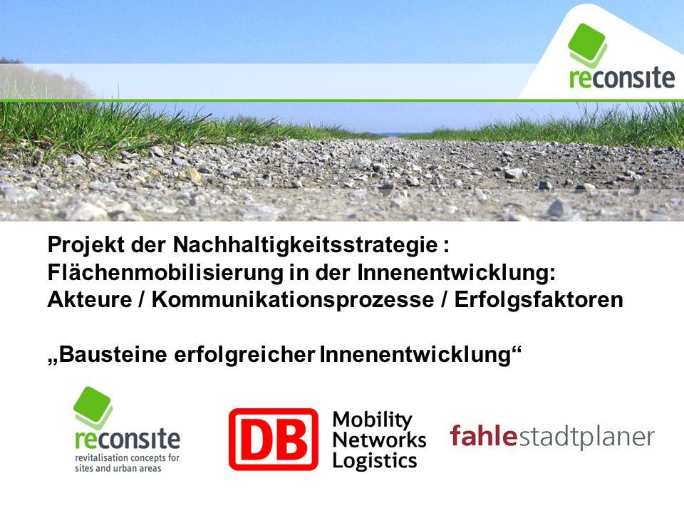 """Projekt der Nachhaltigkeitsstrategie : Flächenmobilisierung in der Innenentwicklung: Akteure / Kommunikationsprozesse / Erfolgsfaktoren """"Bausteine erfolgreicher Innenentwicklung"""