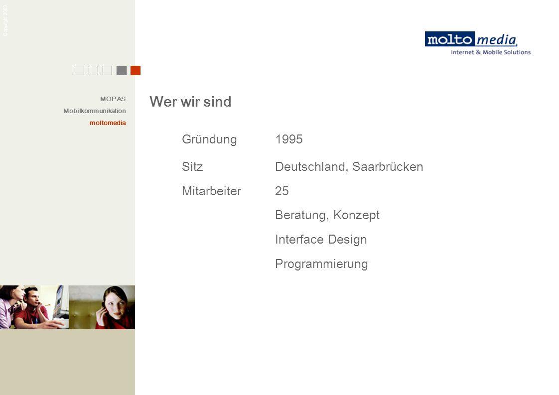 MOPAS Mobilkommunikation. moltomedia. Wer wir sind. Gründung 1995.
