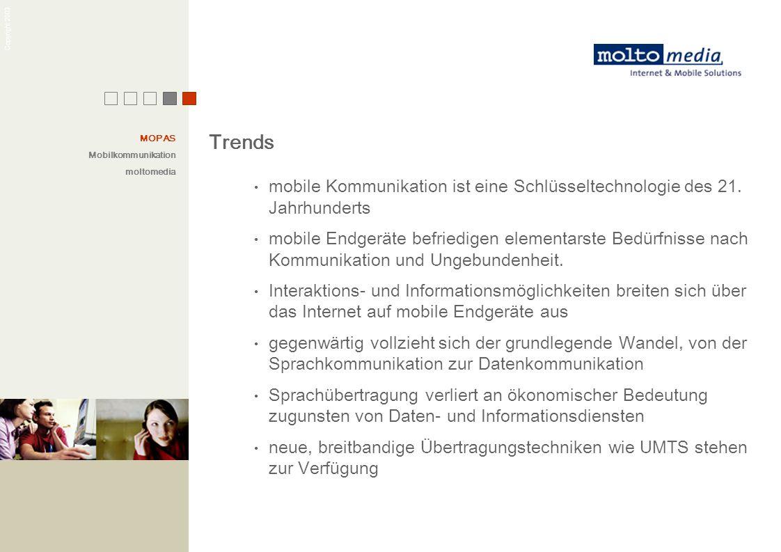 MOPAS Mobilkommunikation. moltomedia. Trends. mobile Kommunikation ist eine Schlüsseltechnologie des 21. Jahrhunderts.