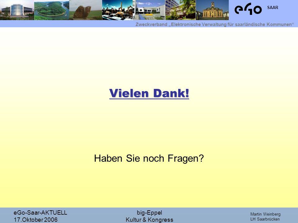 Vielen Dank! Haben Sie noch Fragen eGo-Saar-AKTUELL 17.Oktober 2006