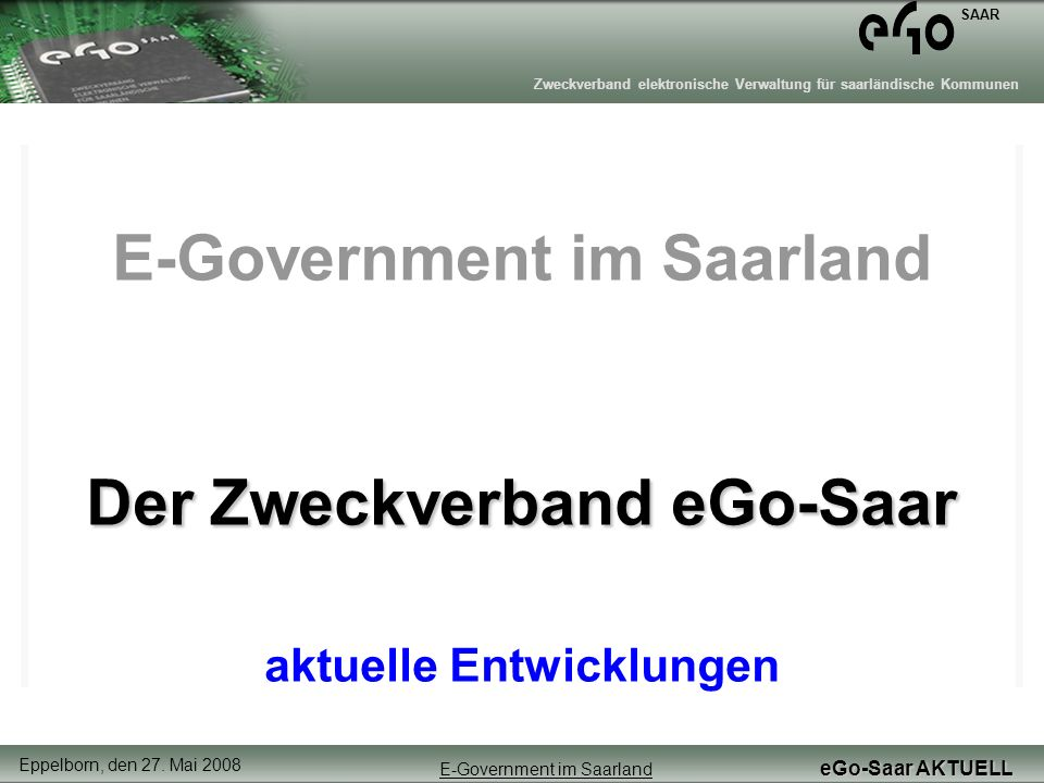 E-Government im Saarland Der Zweckverband eGo-Saar aktuelle Entwicklungen