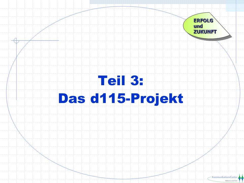 ERFOLG und ZUKUNFT Teil 3: Das d115-Projekt