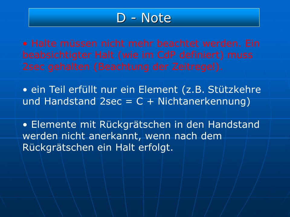 D - Note Halte müssen nicht mehr beachtet werden. Ein beabsichtigter Halt (wie im CdP definiert) muss 2sec gehalten (Beachtung der Zeitregel).