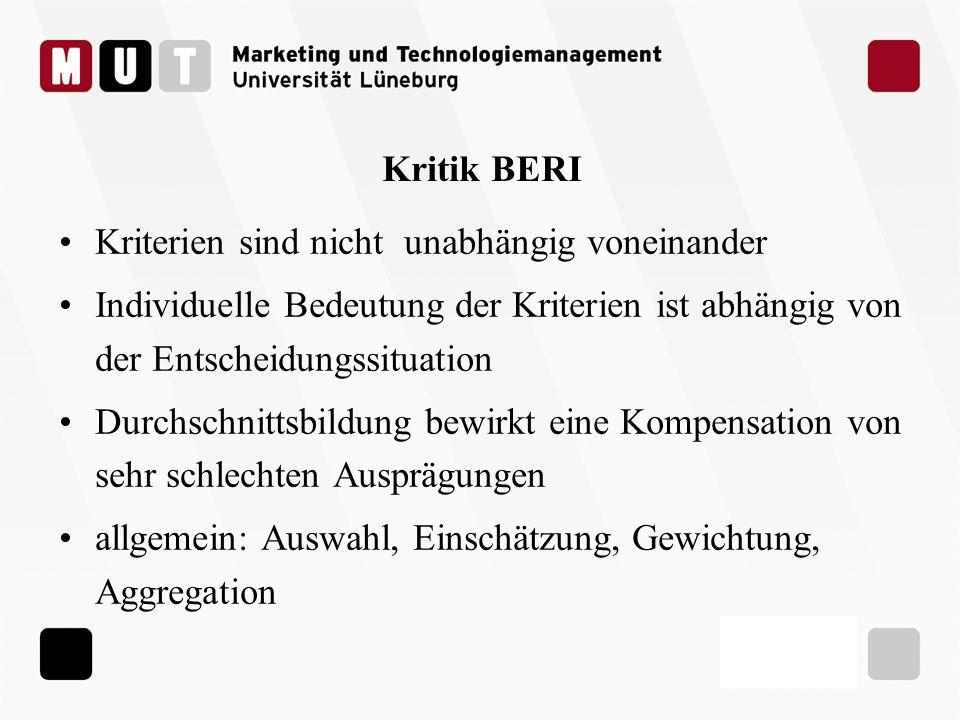 Kritik BERI Kriterien sind nicht unabhängig voneinander. Individuelle Bedeutung der Kriterien ist abhängig von der Entscheidungssituation.