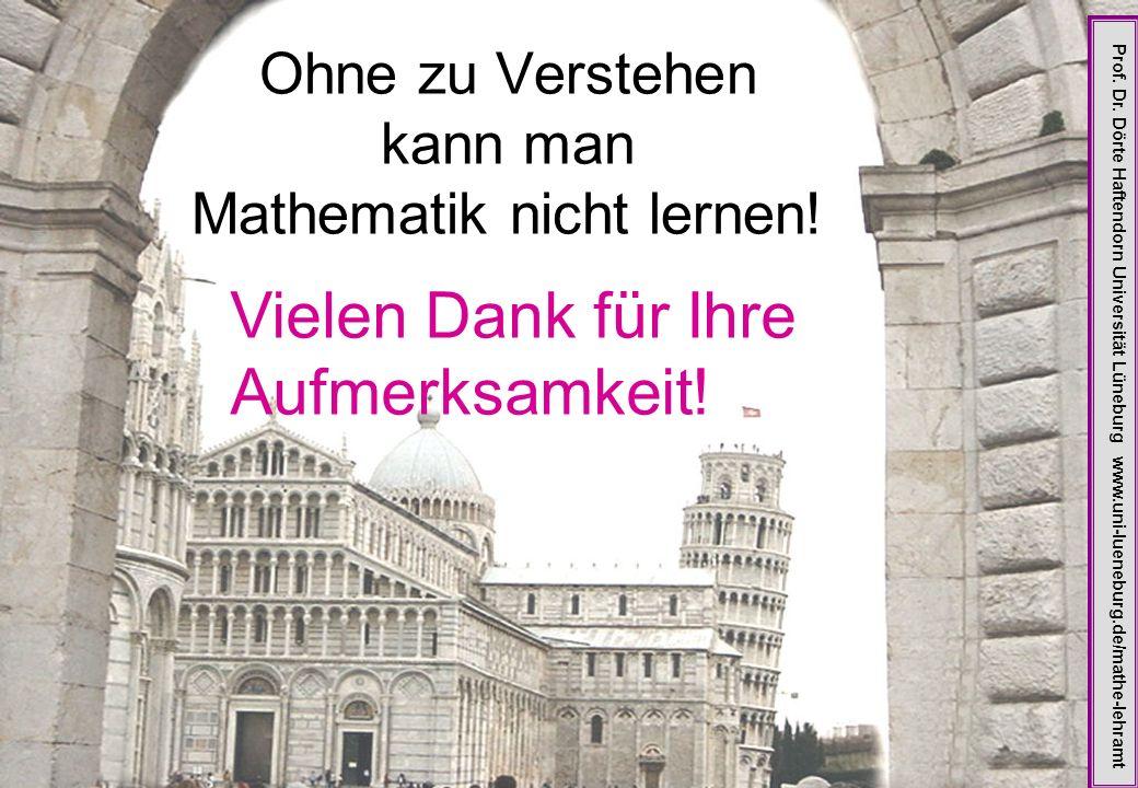 Ohne zu Verstehen kann man Mathematik nicht lernen!
