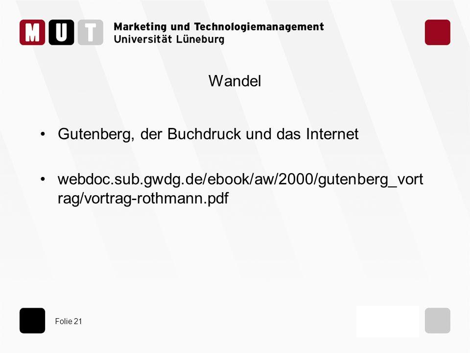 Wandel Gutenberg, der Buchdruck und das Internet.
