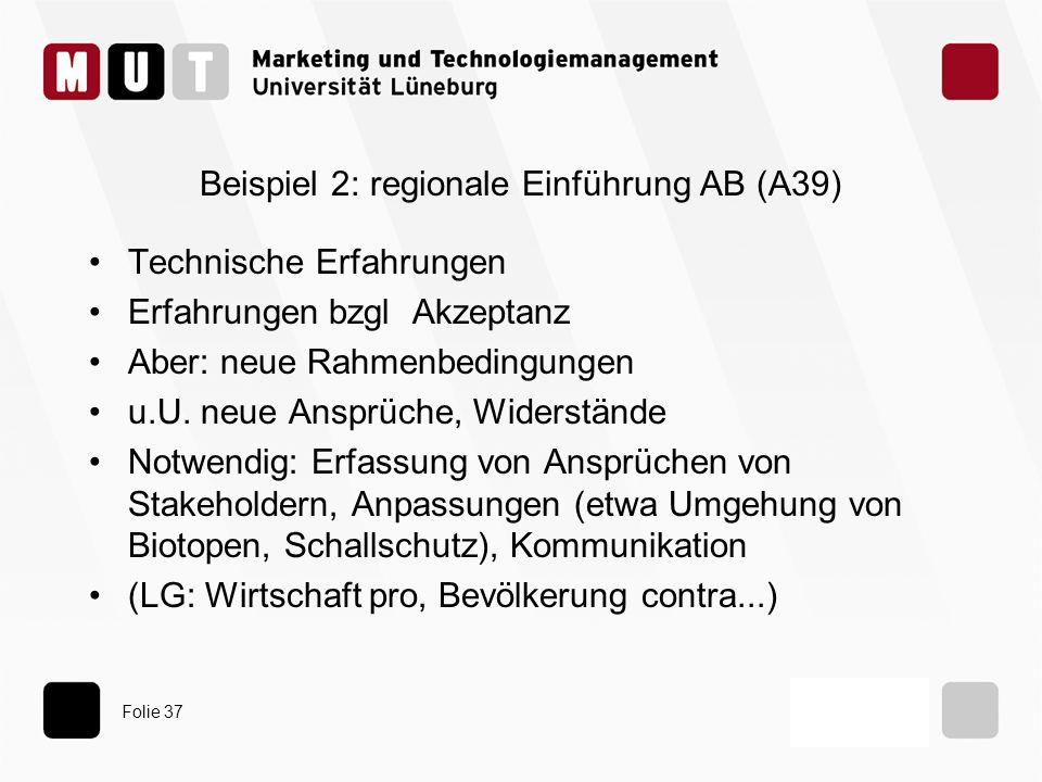Beispiel 2: regionale Einführung AB (A39)
