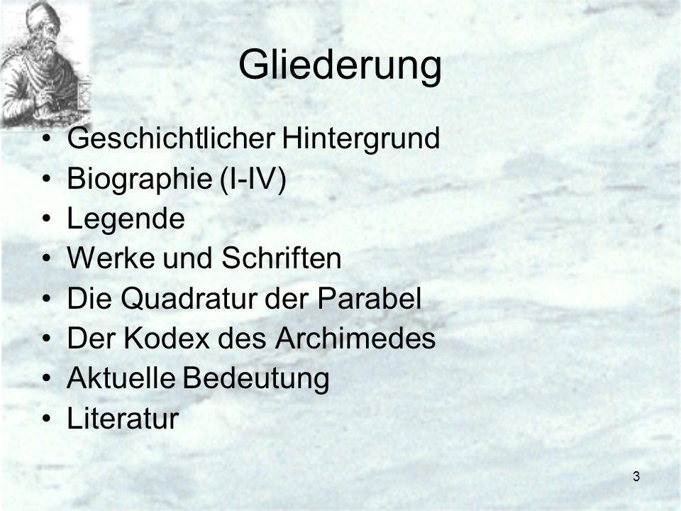 Gliederung Geschichtlicher Hintergrund Biographie (I-IV) Legende