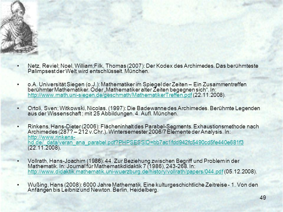 Netz, Reviel; Noel, William;Filk, Thomas (2007): Der Kodex des Archimedes. Das berühmteste Palimpsest der Welt wird entschlüsselt. München.