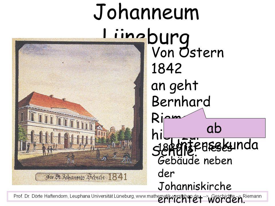 Johanneum Lüneburg Von Ostern 1842 an geht Bernhard Riemann