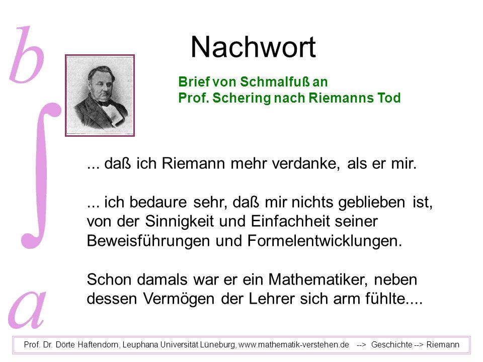 Nachwort ... daß ich Riemann mehr verdanke, als er mir.