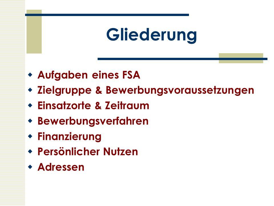 Gliederung Aufgaben eines FSA Zielgruppe & Bewerbungsvoraussetzungen