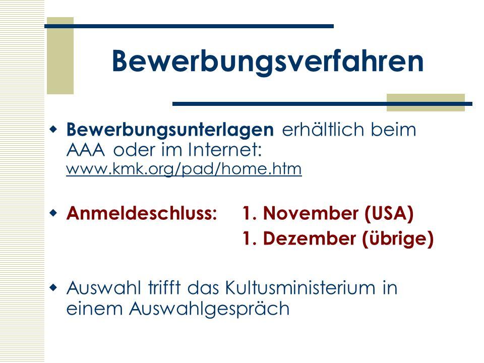 Bewerbungsverfahren Bewerbungsunterlagen erhältlich beim AAA oder im Internet: www.kmk.org/pad/home.htm.