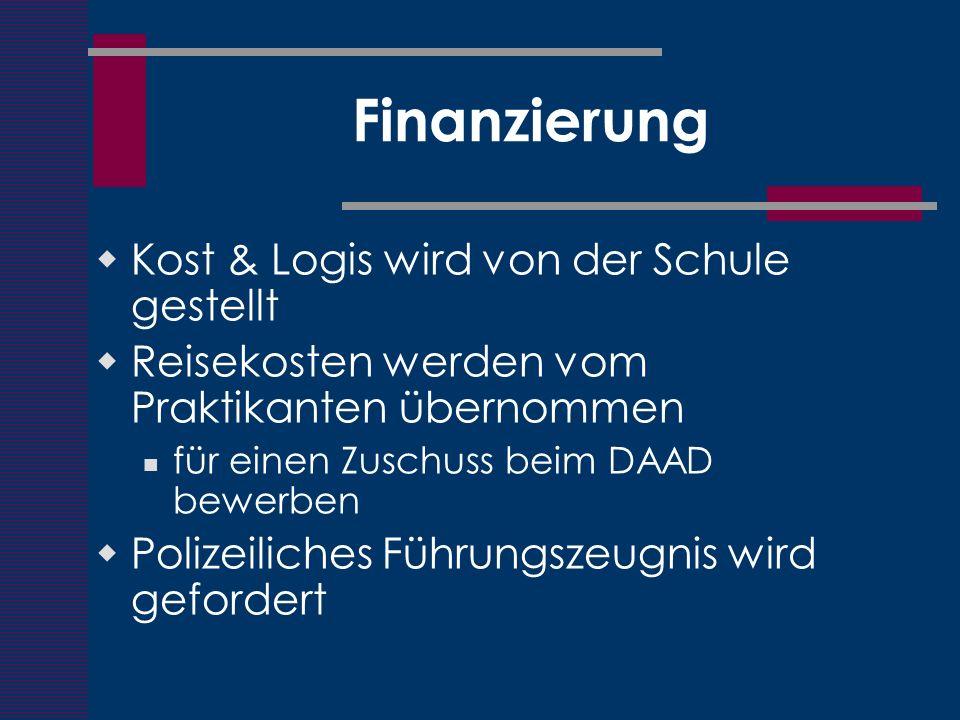 Finanzierung Kost & Logis wird von der Schule gestellt