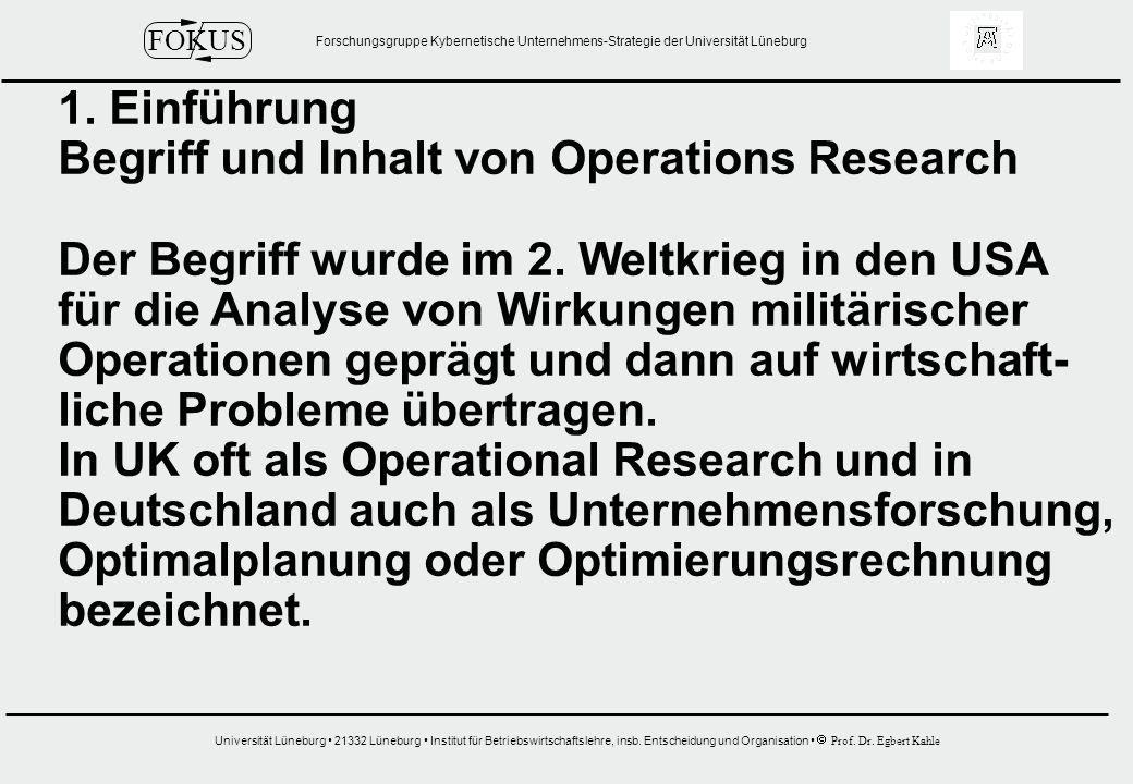 1. Einführung Begriff und Inhalt von Operations Research. Der Begriff wurde im 2. Weltkrieg in den USA.
