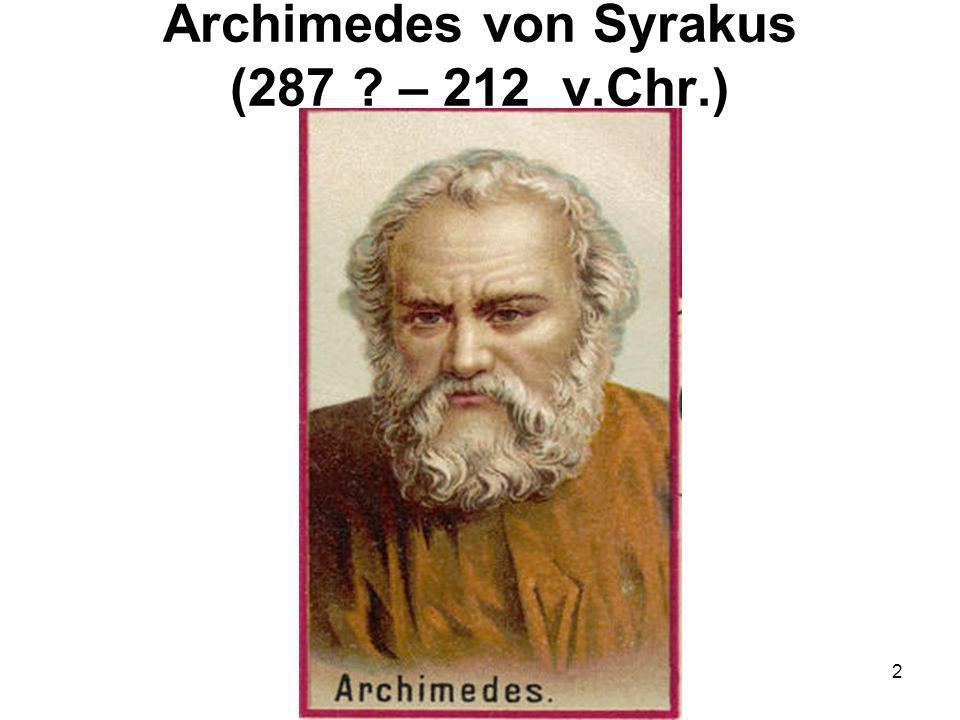 Archimedes von Syrakus (287 – 212 v.Chr.)