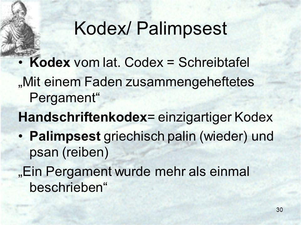 Kodex/ Palimpsest Kodex vom lat. Codex = Schreibtafel