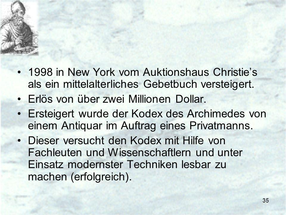 1998 in New York vom Auktionshaus Christie's als ein mittelalterliches Gebetbuch versteigert.