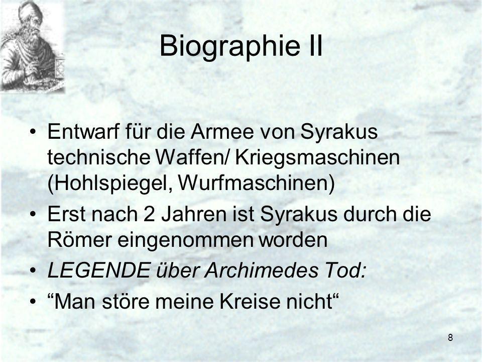 Biographie IIEntwarf für die Armee von Syrakus technische Waffen/ Kriegsmaschinen (Hohlspiegel, Wurfmaschinen)
