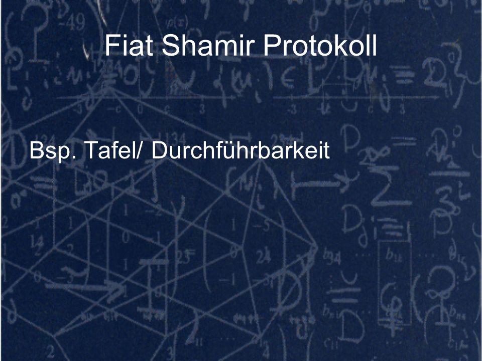 Fiat Shamir Protokoll Bsp. Tafel/ Durchführbarkeit Ausblenden