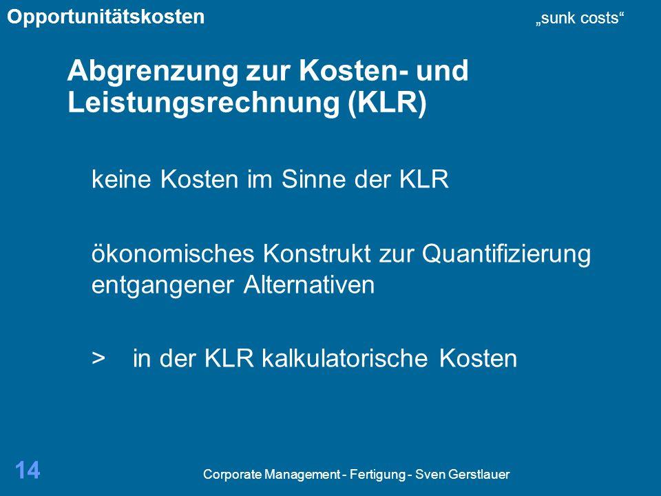 Abgrenzung zur Kosten- und Leistungsrechnung (KLR)