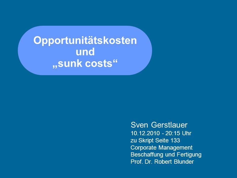 """Opportunitätskosten und """"sunk costs"""