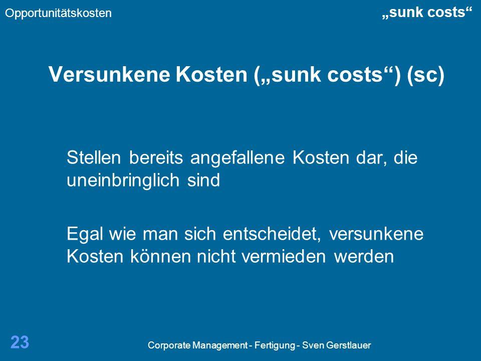 """Versunkene Kosten (""""sunk costs ) (sc)"""
