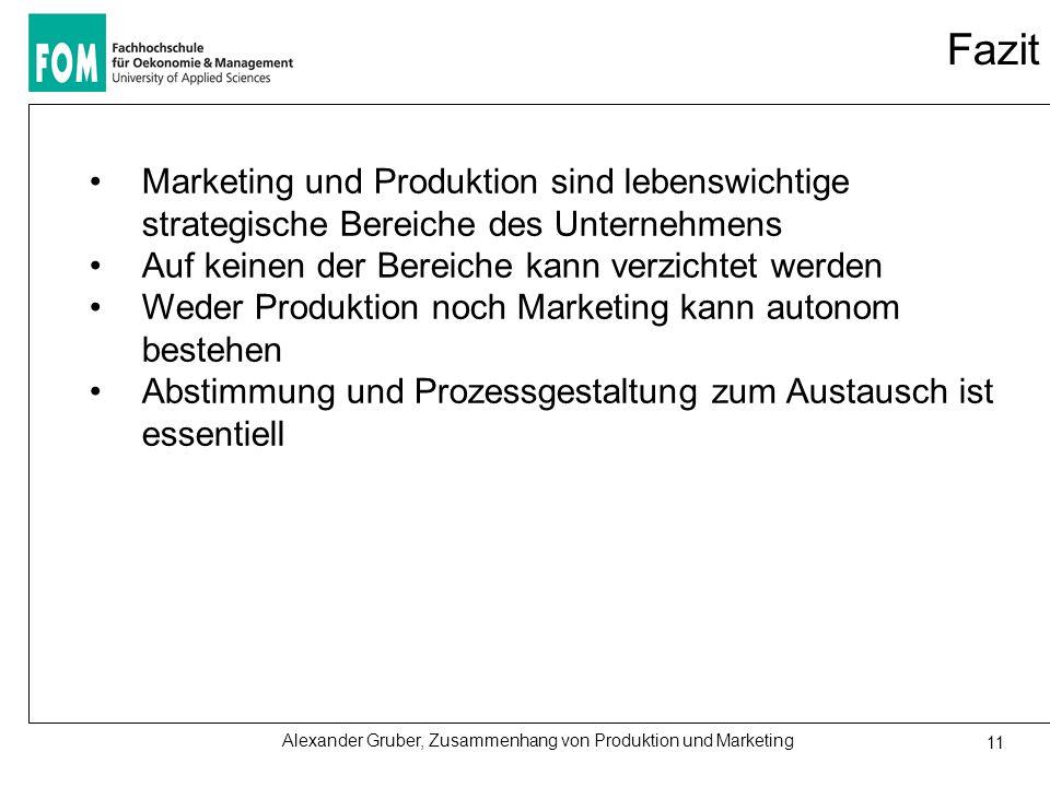 27.03.2017 Fazit. Marketing und Produktion sind lebenswichtige strategische Bereiche des Unternehmens.