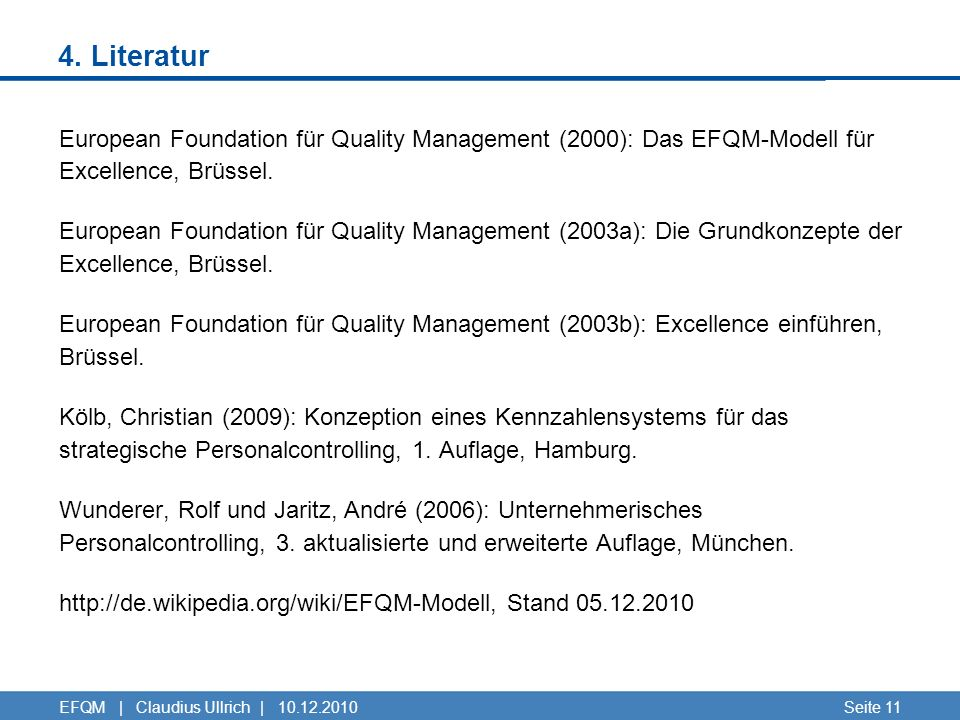 4. Literatur European Foundation für Quality Management (2000): Das EFQM-Modell für Excellence, Brüssel.