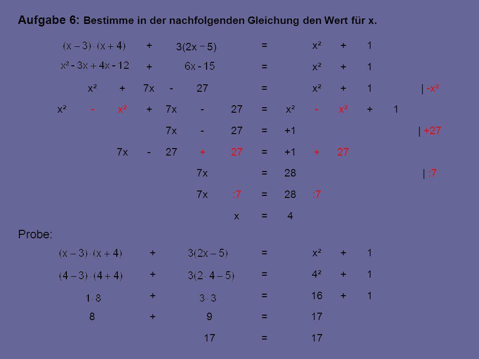 Aufgabe 6: Bestimme in der nachfolgenden Gleichung den Wert für x.