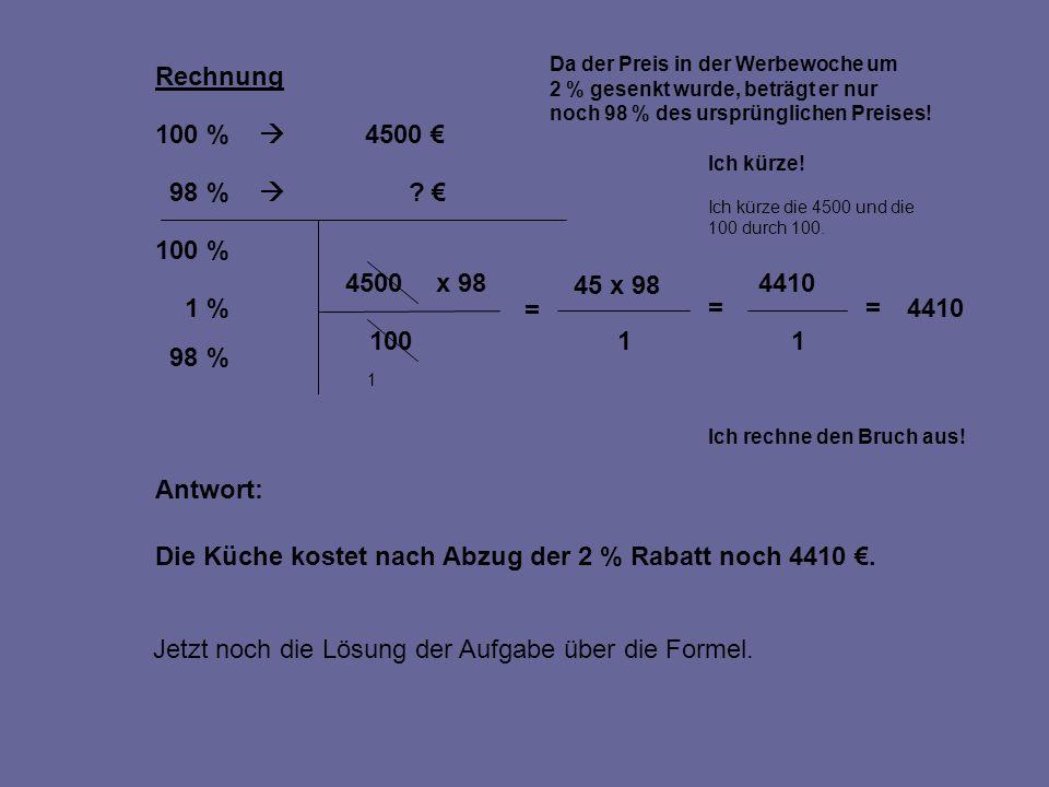 Die Küche kostet nach Abzug der 2 % Rabatt noch 4410 €.